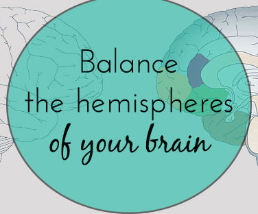 balance the brain hemispheres