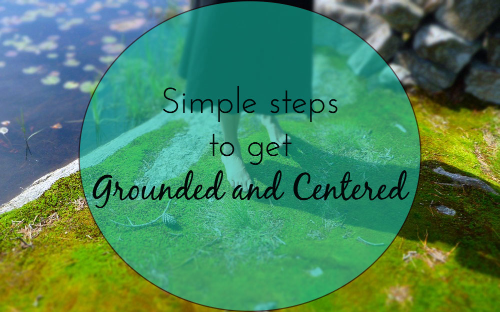 get grounded and centered