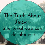 The Truth About Tension (and what you can do about it)