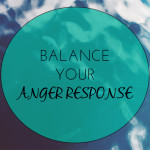 Balance your anger response + relieve stress
