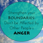 Strenghten Your Boundaries: Protect Yourself from Other People's Anger