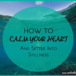 How to Calm your Heart
