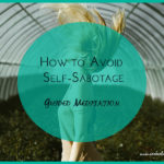 How to Avoid Self-Sabotage (and stick to your goals)