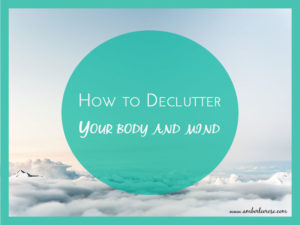 declutter your body and mind